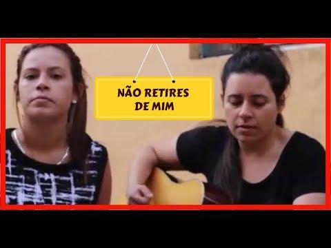 → Victória e Laís – NÃO RETIRES DE MIM – Peterson e Mag Ribeiro