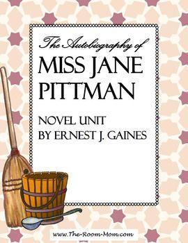 The Autobiography Of Miss Jane Pittman Novel Unit Teacher Unit