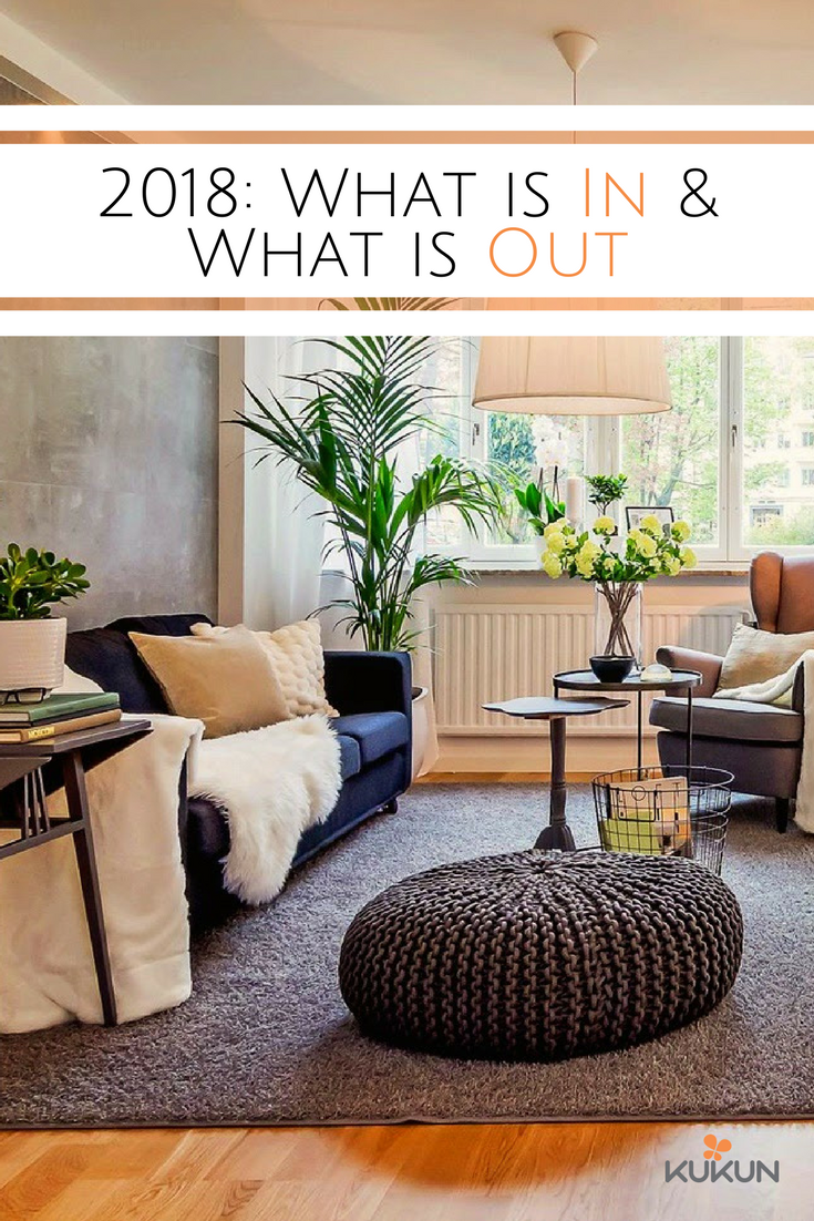 Interior design trends 2018 what is in and what is out for Living room trends 2018