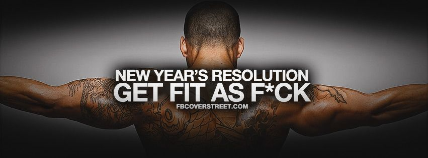 Every Year New Years Resolution Workout Quotes For Men New Year Resolution Quotes