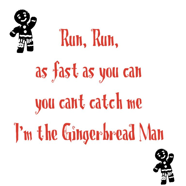 Run Run As Fast As You Can You Can T Catch Me I M The Gingerbread