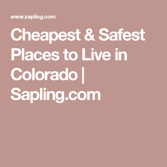 Cheapest Safest Places To Live In Colorado Sapling Com Cheap Safes Living In Colorado Safe Place,Roasted Whole Chicken Recipe Filipino Style