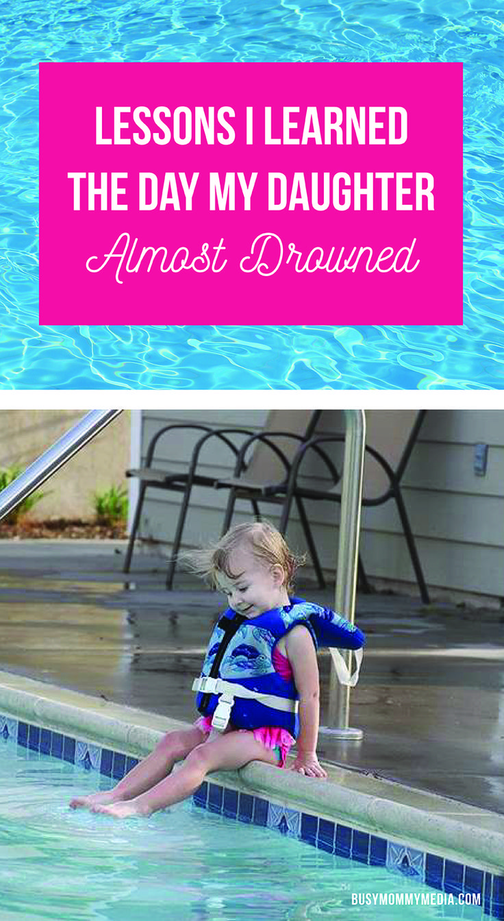 Lessons i learned the day my daughter almost drowned