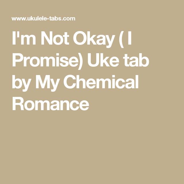 Im Not Okay I Promise Uke Tab By My Chemical Romance Chords