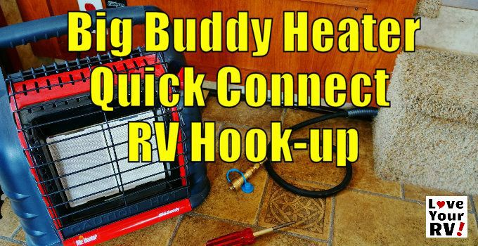 Mr Heater Big Buddy Hooked To My Rvs Lp Gas Line Rv Camping Tips Travel Trailer Camping Rv Repair
