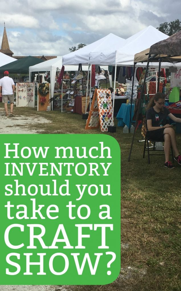 How Much Inventory to Take to a Craft Show or Fair? - Cutting for Business