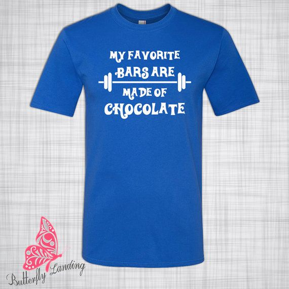 My Favorite Bars Are Made Of Chocolate Shirt | Workout Shirt | Gift for Her | Gift for Him | Birthday | Christmas | Chocolate Lover Present