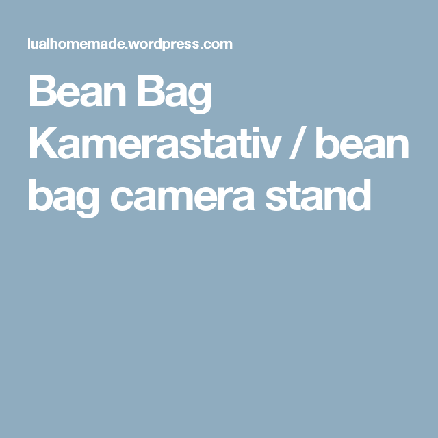 Bean Bag Kamerastativ / bean bag camera stand