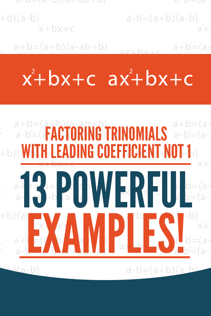 Factoring Trinomials With Leading Coefficient Not 1 13 Powerful