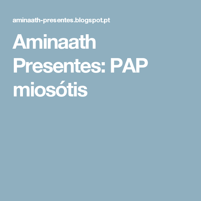 Aminaath Presentes: PAP miosótis