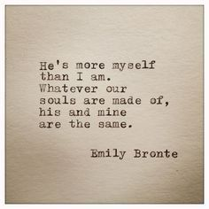Emily Bronte Love Quote Typed On Typewriter by farmnflea on Etsy, $8.00>>> this is my favorite qupte of hers! Inspiration Motivation Encouragement Peptalk Quotes Background Wallpaper Mindset Empowerment Self Love Life Relationships