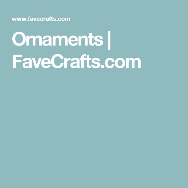 Ornaments | FaveCrafts.com
