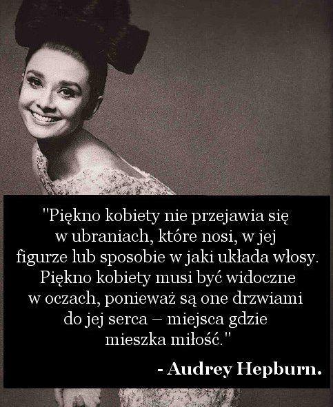 Audrey Hepburn Cytat Temysli Inspirujące Cytaty I Złote Myśli Dating Personals Interpersonal Relations Words