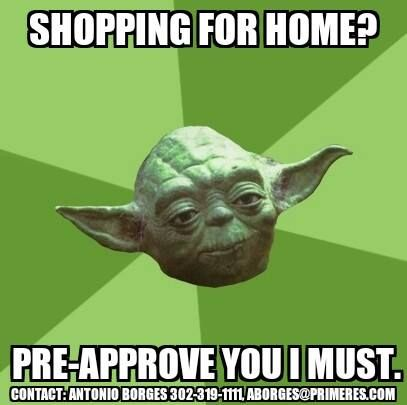Listen To Master Yoda Thinking Of Buying I Am The First Step To Buying A Home Mortgage Preapproval Is A Must Flirty Memes Yoda Meme Star Wars Memes