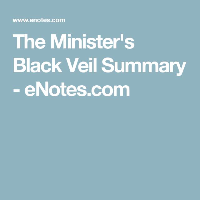 The Minister S Black Veil Summary Enotes Com Black Veil American Literature Minister