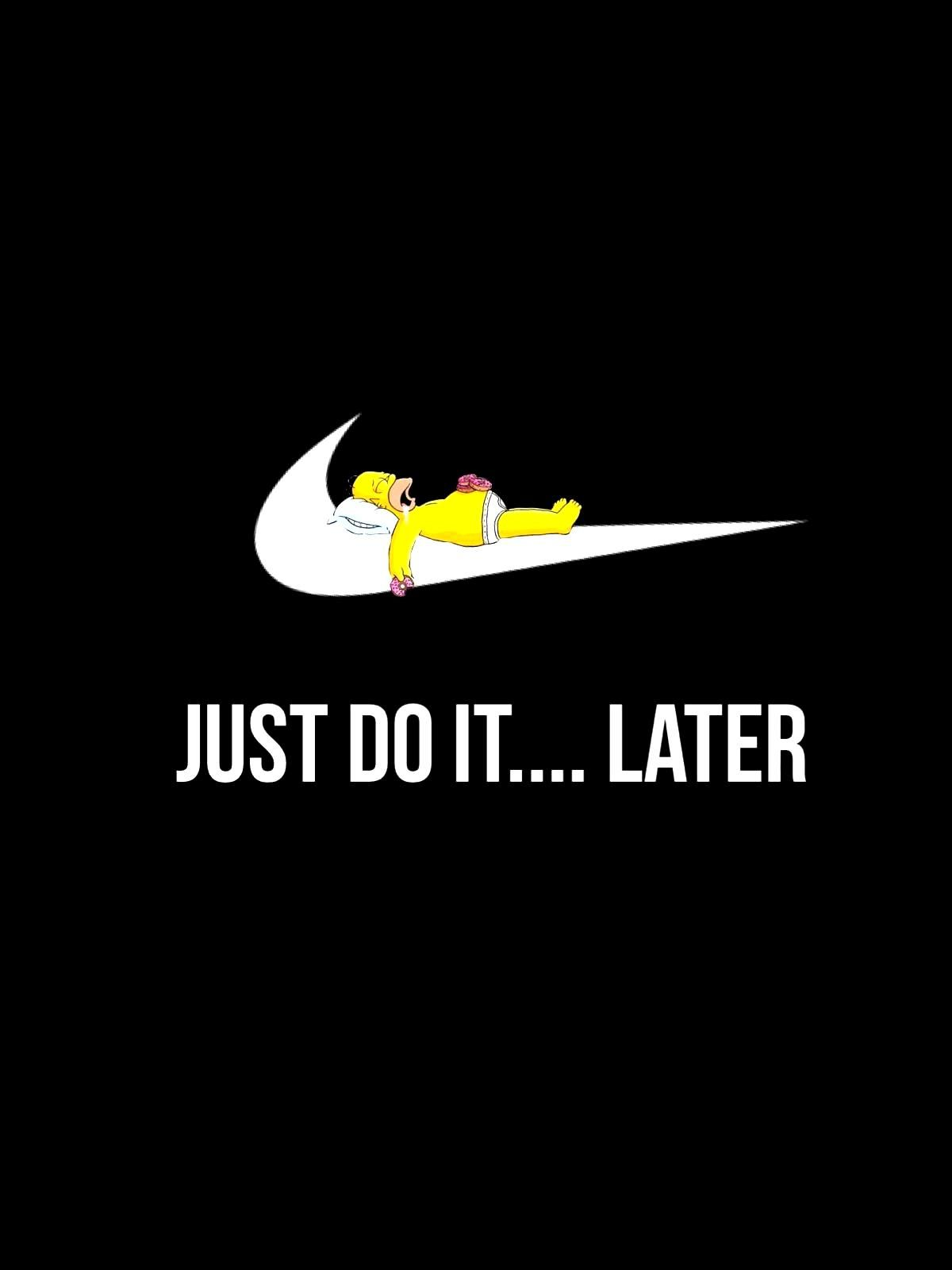 Simpson Just Itlater Simpson Homer Just Do Homer Simpson Just Do It Later Homer Simpson J Funny Phone Wallpaper Funny Iphone Wallpaper Funny Wallpaper