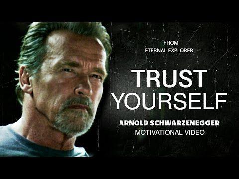 Trust Yourself Ft Arnold Schwarzenegger Motivational