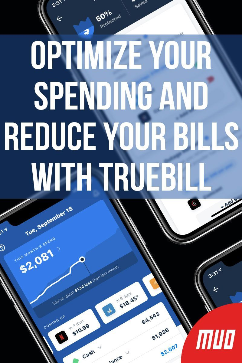 Optimize Your Spending and Reduce Your Bills With Truebill