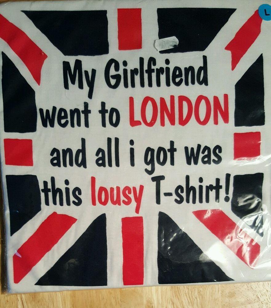 White t shirt ebay uk - My Girlfriend Went To London T Shirt Tee Shirt Uk Flag White Cotten New