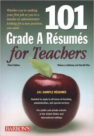 101 grade A résumés for teachers   by Rebecca Anthony and Gerald - grader sample resumes
