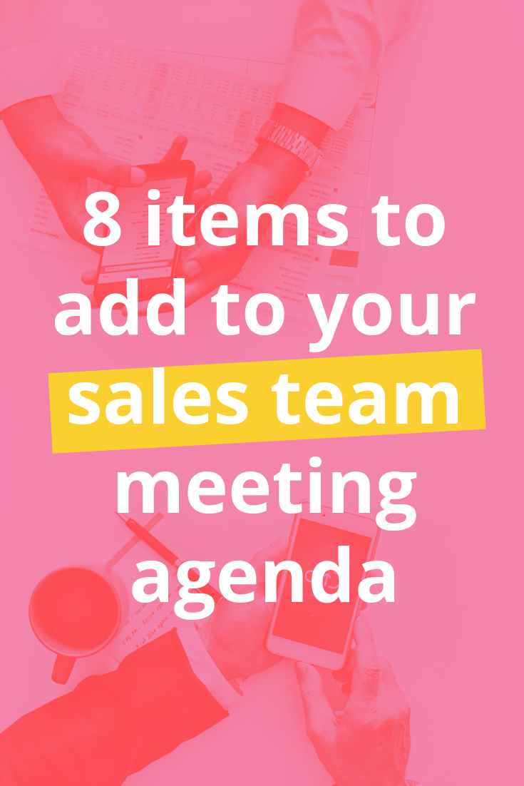 8 indispensable items that should be on every sales team meeting
