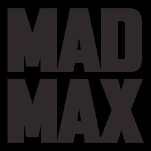 Mad Max Franchise Mad Max Logos Mad Max Fury