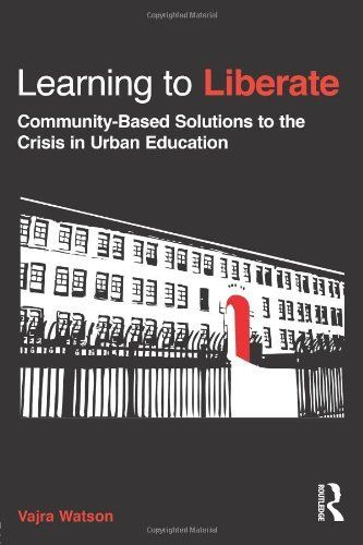 Learning to Liberate: Community-Based Solutions to the Crisis in Urban Education (Critical Social Thought) by Vajra Watson, http://www.amazon.com/dp/0415898374/ref=cm_sw_r_pi_dp_ABR4sb05DK8XD