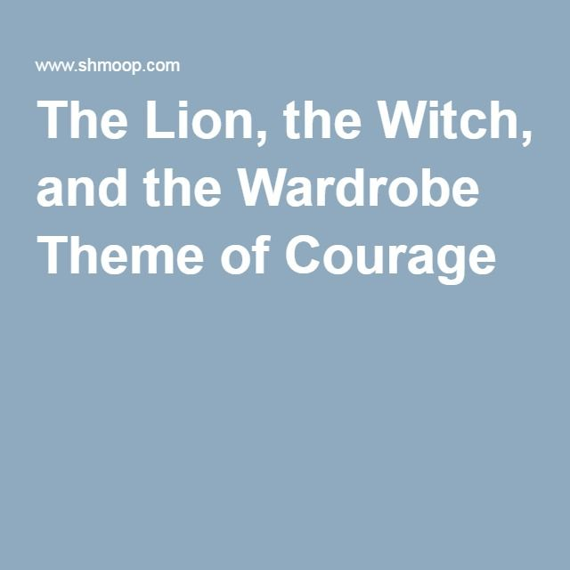 The Lion The Witch And The Wardrobe Theme Of Courage Lion