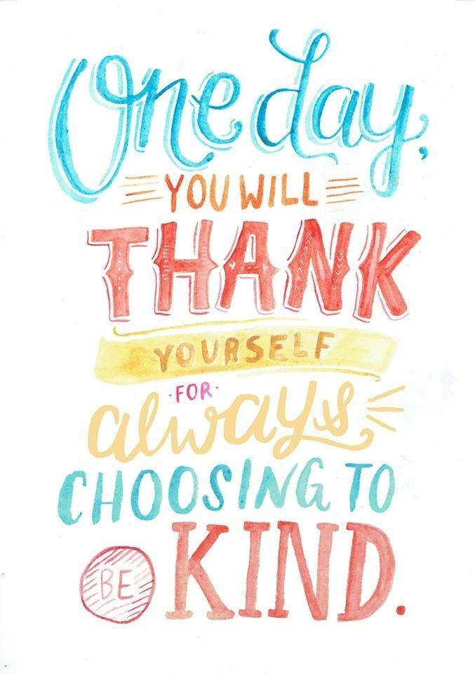 Teaandtypography Choose To Be Kind Always You Won T Regret It