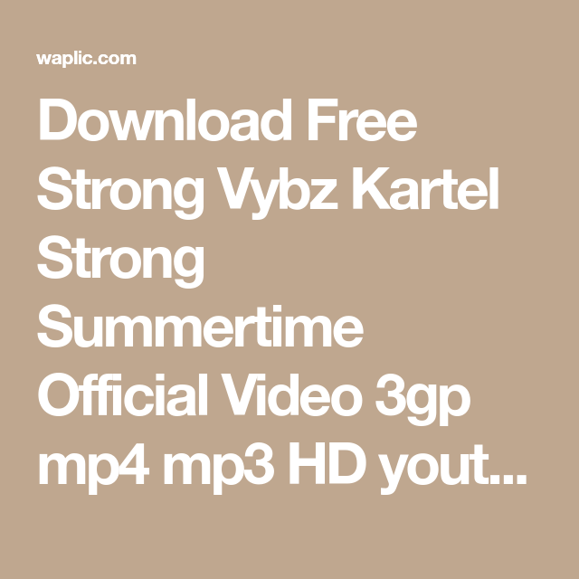 Download Free Strong Vybz Kartel Summertime Official Video 3gp Mp4 Mp3 HD Youtube Videos
