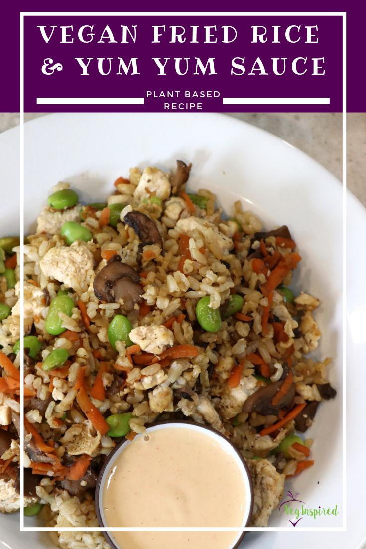 Vegan Fried Rice With Yum Yum Sauce Recipe Vegan Dinner Recipes Fried Rice Yum Yum Sauce