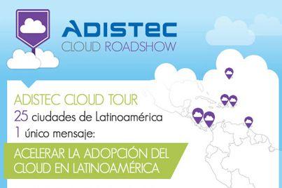 No pierdas la oportunidad de formar parte del #Adistec #cloud #roadshow en 25 ciudades de #LatAm......
