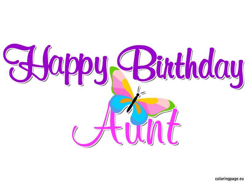 Happy Birthday Aunt Coloring Page Happy Birthday Aunt Birthday Wishes For Aunt Happy Birthday Auntie