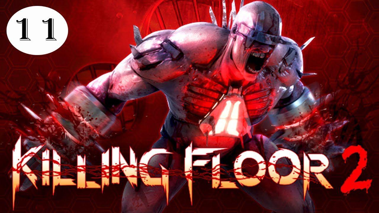 Killing Floor Gameplay Part 11 || TCTCGamer | Killing Floor Gameplay ...
