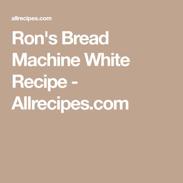 Ron's Bread Machine White Recipe - Allrecipes.com