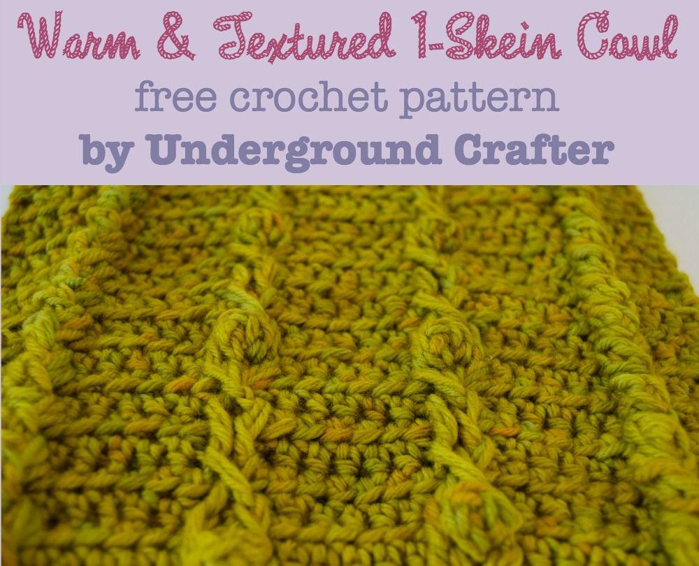 Warm and Textured 1-Skein Cowl, free crochet pattern by Underground ...