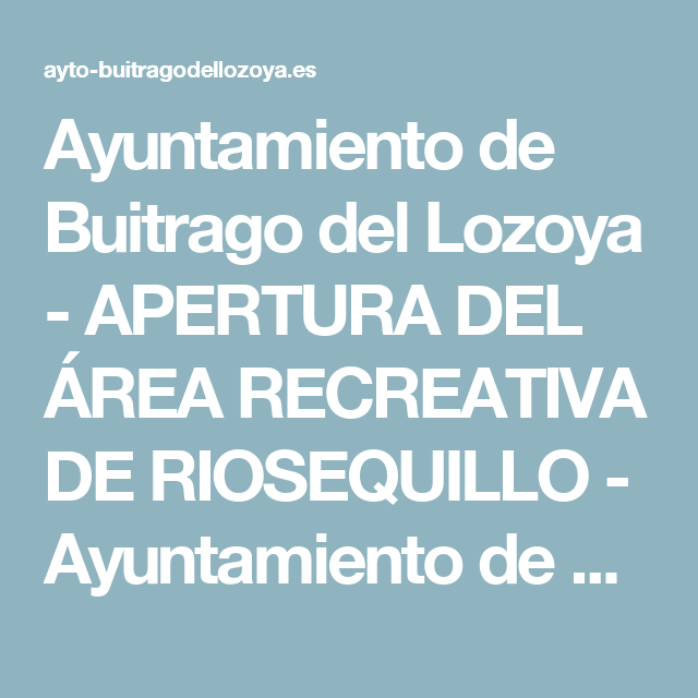 Ayuntamiento de Buitrago del Lozoya - APERTURA DEL ÁREA RECREATIVA DE RIOSEQUILLO - Ayuntamiento de Buitrago del Lozoya