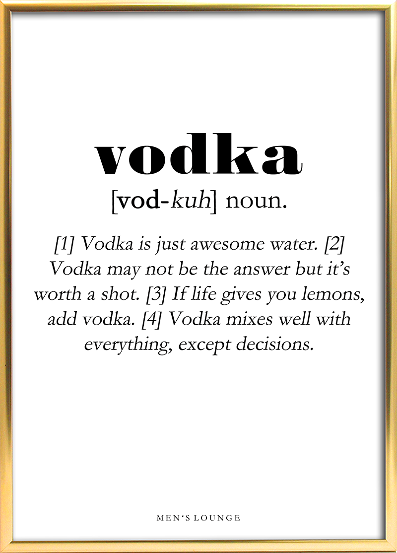 A Funny Vodka Definition As A Poster Can Be Bought From Men S Lounges Webshop Which Is Linked In The Profile Funny Vodka Quotes Alcohol Quotes Vodka Quotes
