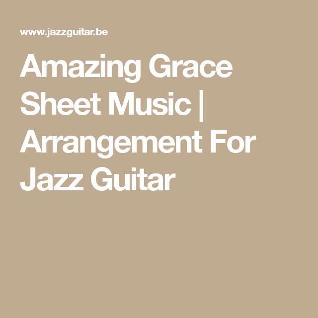 Amazing Grace Sheet Music Arrangement For Jazz Guitar Guitars