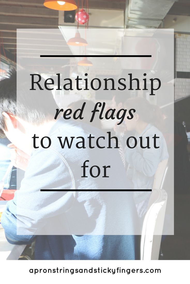 Red flags to watch for when dating