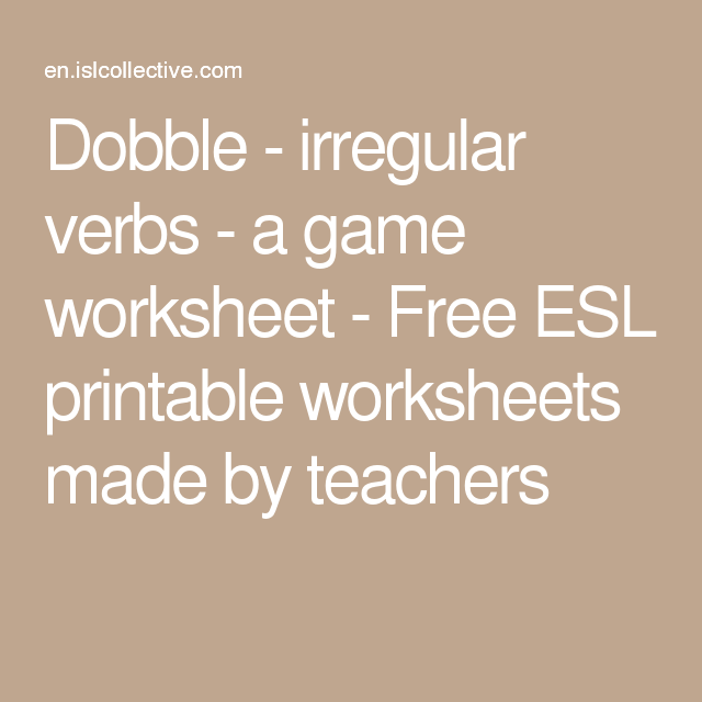 Dobble - irregular verbs - a game worksheet - Free ESL printable ...