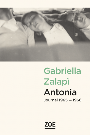 Editions Zoe Antonia Journal 1965 1966 Gabriella Zalapi