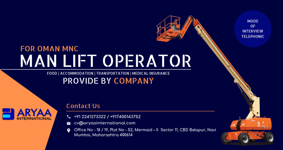 Urgent Requirement For Man Lift Operator In Oman Mnc Medical