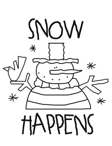 Snow Happens colorable paintable snowman Also wonderful board of ...