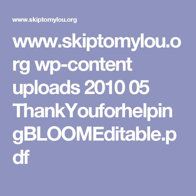 www.skiptomylou.org wp-content uploads 2010 05 ThankYouforhelpingBLOOMEditable.pdf