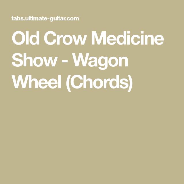 Old Crow Medicine Show - Wagon Wheel (Chords) | guitar | Pinterest ...