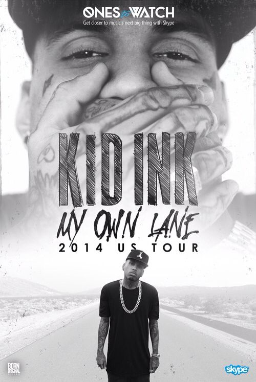 Ones to watch with skype presents kid ink my own lane 2014 tour ones to watch with skype presents kid ink my own lane 2014 tour rap hiphop m4hsunfo