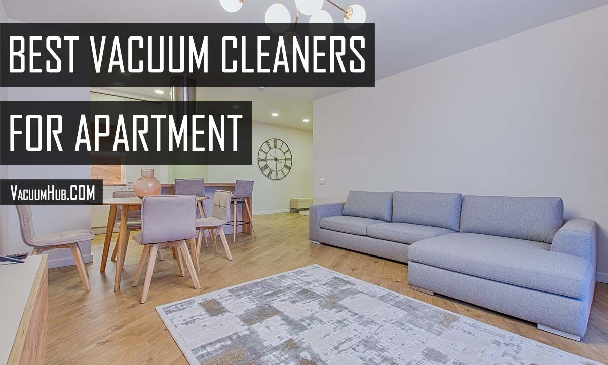 Top 10 Best Vacuum For Apartment Living Reviews 2020 Apartment Living Small Apartment Living Best Vacuum