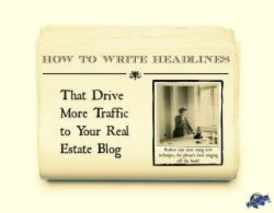 How to writes headlines that drive more traffic to your real estate blog