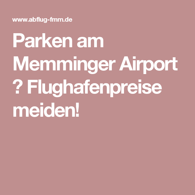 Parken am Memminger Airport ? Flughafenpreise meiden